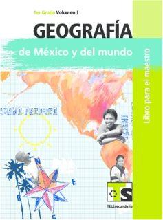 Libro de TelesecundariaGeografía de México y el mundoPrimer gradoVolumen ILibro para el Maestro2016-2017