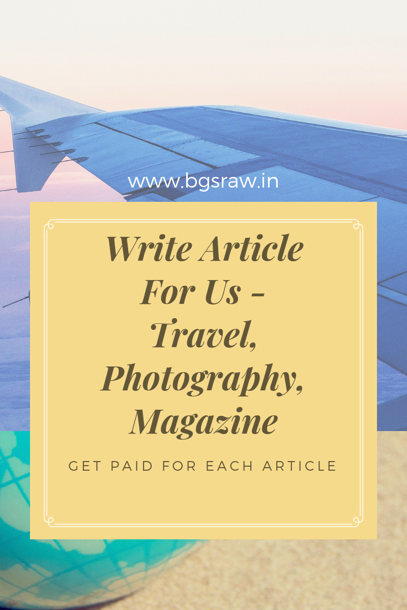 Guest Post: Write For Us | Travel Photography Magazine Lifestyle