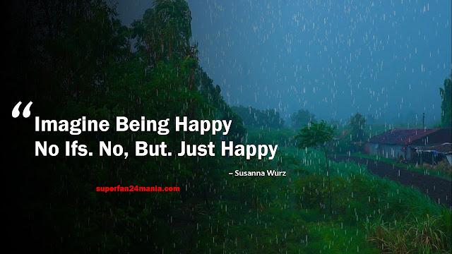 Imagine Being Happy No Ifs. No, But. Just Happy