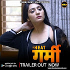 The Heat Garmi webseries  & More