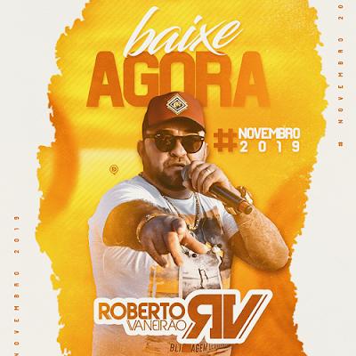 Roberto Vaneirão - Festa do Rosário - Paulista - PB - Novembro - 2019 - Repertório Novo