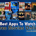 Best Apps To Watch Free Movies Online - Updated 2019 (Android & iOS)