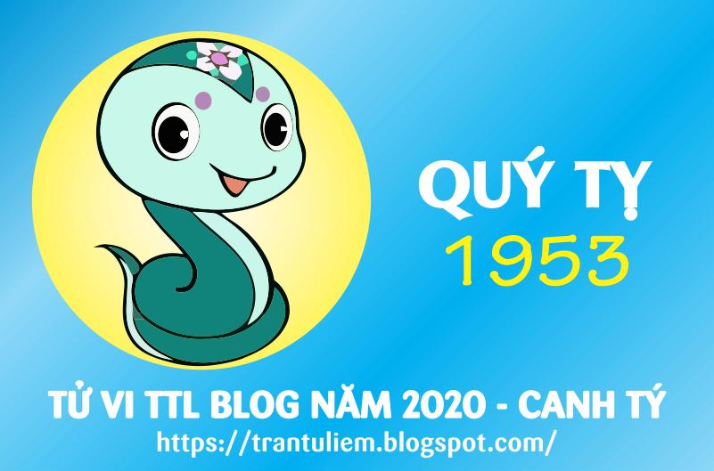 TỬ VI TUỔI QUÝ TỴ 1953 NĂM 2020