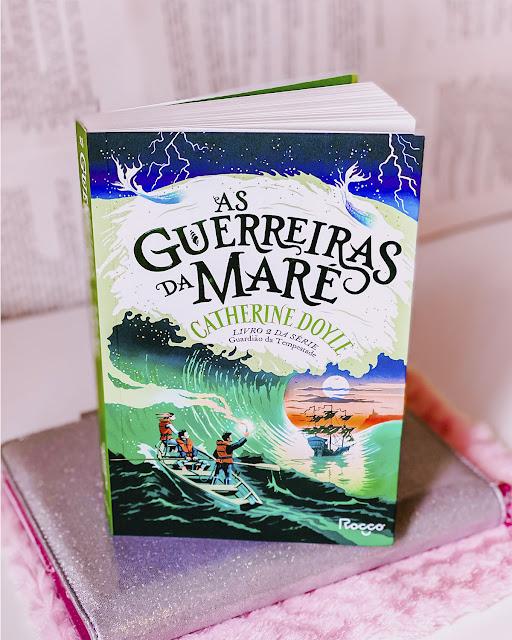 As Guerreiras da Maré - Livro 2 da Série Guardião da Tempestade - CATHERINE DOYLE