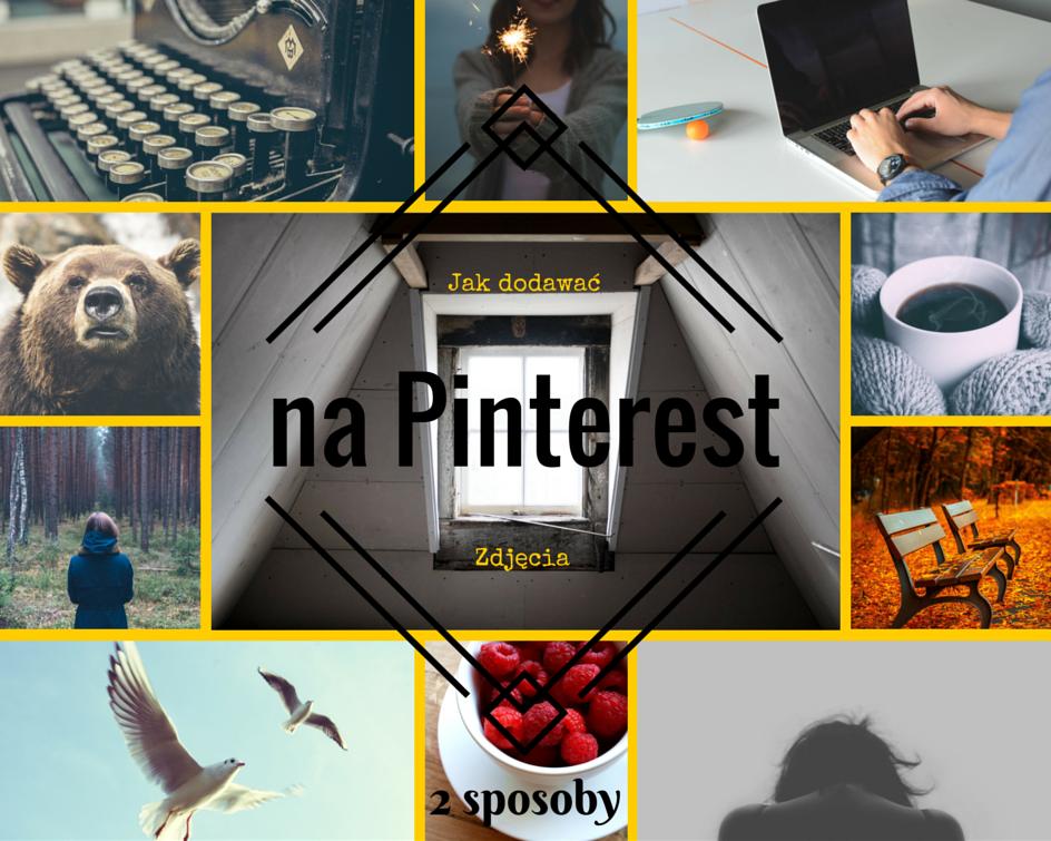 Jak dodawać zdjęcia na Pinterest?