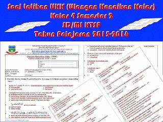 Soal Latihan UKK (Ulangan Kenaikan Kelas) SD/MI Kelas 4 Lengkap