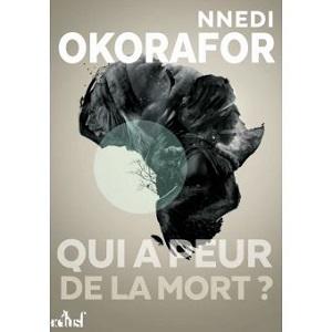 Qui a peur de la mort - Nnedi Okorafor
