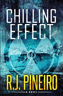 Chilling Effect - a global climate thriller free book promotion R.J. Pineiro