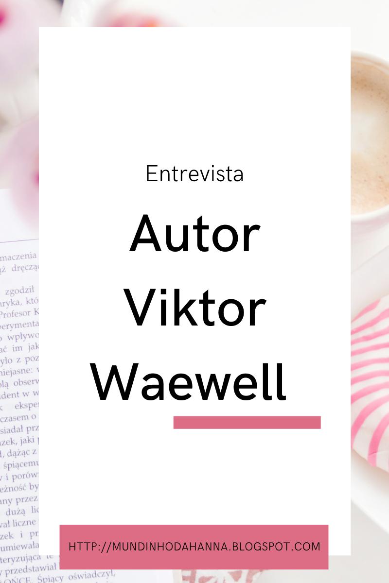 Entrevista com Viktor Waewell