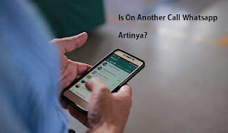 Is On Another Call Whatsapp Artinya