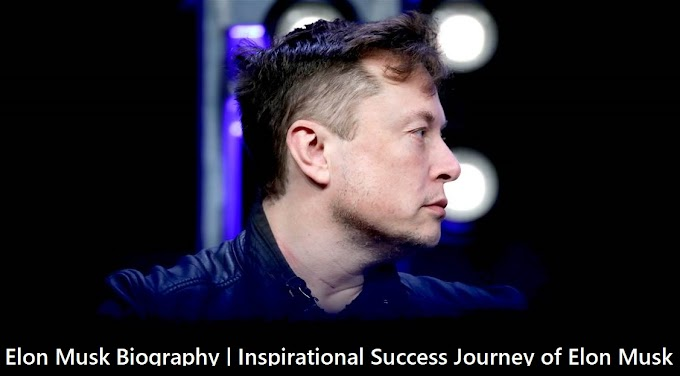 Elon Musk Biography | Inspirational Success Journey of Elon Musk
