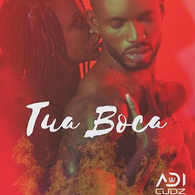 Adi Cudz - Tua Boca (Zouk) Download Mp3