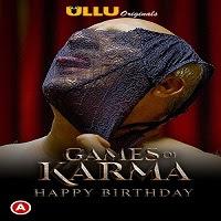 Games Of Karma - Happy Birthday (2021) Ullu Watch Online Movies