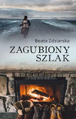 """""""Zagubiony szlak"""" – Beata Zdziarska"""