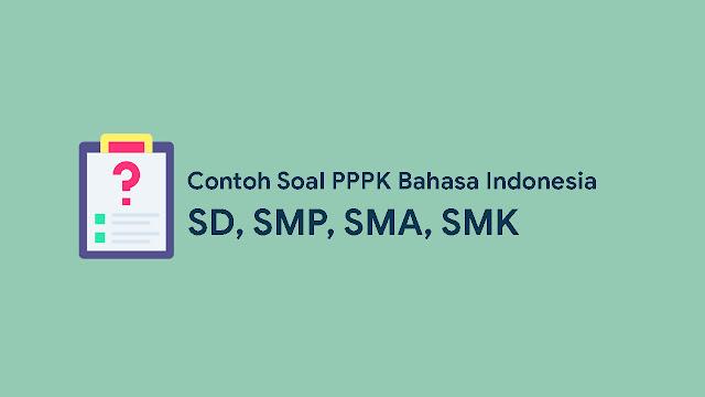 Soal PPPK Bahasa Indonesia SD SMP SMA SMK