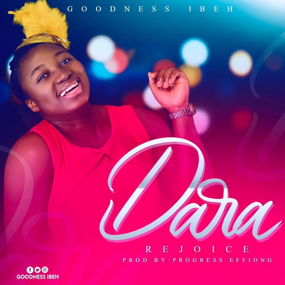 Goodness Ibeh - DARA Mp3 Download