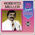 Roberto Muller - 20 Super Sucessos