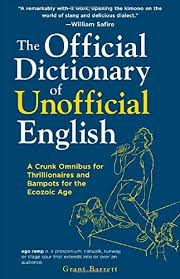 The-Official-Dictionary-of-Unofficial-English-A-Crunk-Omnibus-for-Thrillionaires-and-Bampots-for-the-Ecozoic-Age-Grant-Barrett