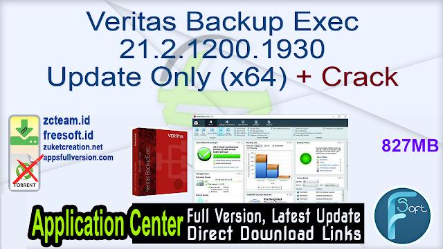 Veritas Backup Exec 21.2.1200.1930 Update Only (x64) + Crack_ ZcTeam.id
