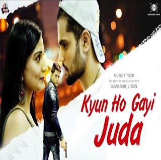 Kyun Ho Gayi Juda (2019) Indian Pop