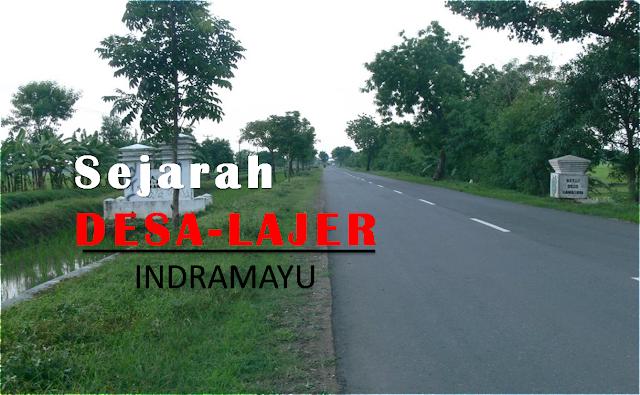 Sejarah Desa Lajer Kec Tukdana Kab Indramayu