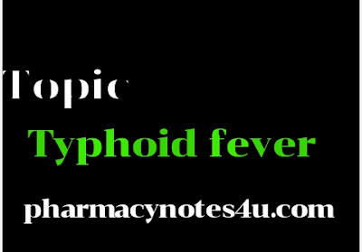 Typhoid fever , D Pharmacy , B pharmacy notes