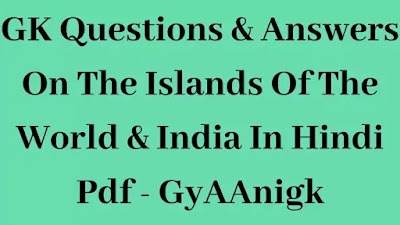 Gk Ques & Ans On The Islands Of The World And India In Hindi Pdf
