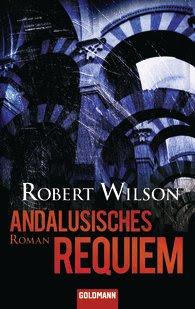 http://www.randomhouse.de/Taschenbuch/Andalusisches-Requiem-Roman/Robert-Wilson/e276694.rhd