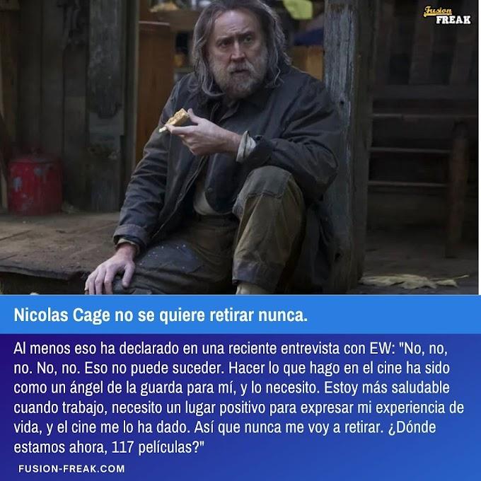 Nicolas Cage no se quiere retirar nunca.