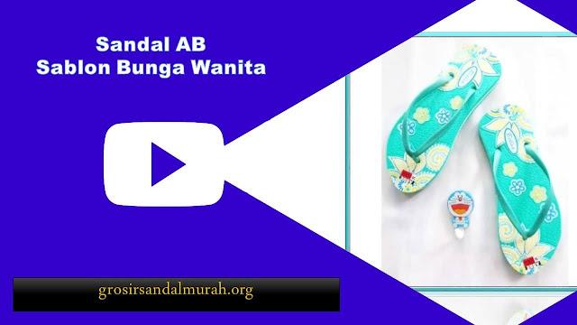 grosirsandalmurah.org -Sandal Wanita-Sandal AB Sablon Bunga