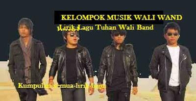 Lirik Lagu Tuhan Wali Band