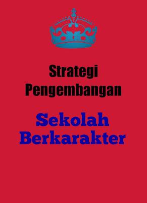 Sekolah berkarakter, Strategi pengembangan sekolah berkarakter