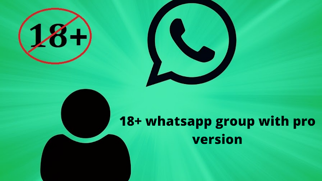 18+ whatsapp group with pro version