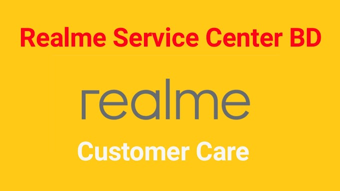 Realme All Service Center List in Bangladesh   Realme Customer Care List in BD   Realme Helpine Numbers