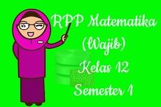 RPP Matematika Wajib Kelas 12 SMA MA Semester 1 Revisi Terbaru 2019-2020