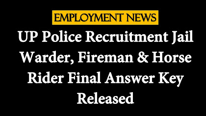 UP Police Recruitment: Jail Warder, Fireman & Horse Rider Final Answer Key Released