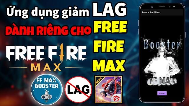 Ứng dụng Fix Lag Free Fire Max dành riêng cho giảm lag Free Fire Max