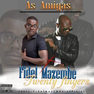 Fidel Mazembe Feat. Twenty Fingers - As Amigas