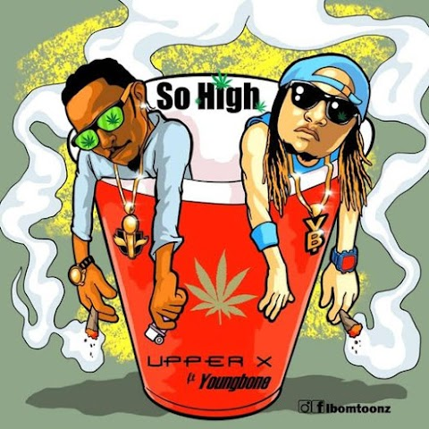 Music: Upper X - So High Ft. Youngbone