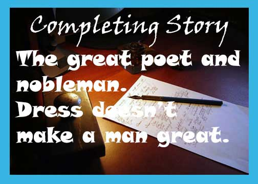 The great poet and nobleman story with moral. Inspirational story.