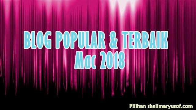 BLOG POPULAR DAN TERBAIK MALAYSIA MAC 2018