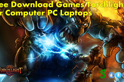How to Get Free Download Game Torchlight 1 for Computer PC Laptop Full Crack