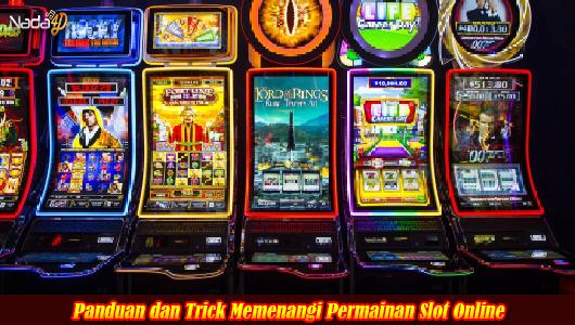 Panduan dan Trick Memenangi Permainan Slot Online