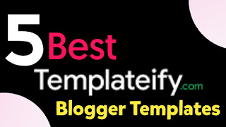 5 Best Blogger Templates From Templateify 2020 - Technical QNA