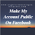 How To Public My Account On Facebook
