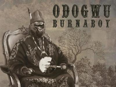 """Burna Boy – """"Odogwu"""" (Prod. by Kel P)"""