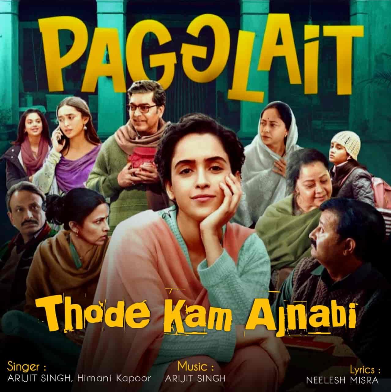 Thode Kam Ajnabi Lyrics Pagglait Arijit Singh