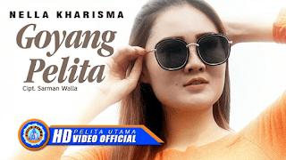 Lirik Lagu Goyang Pelita - Nella Kharisma