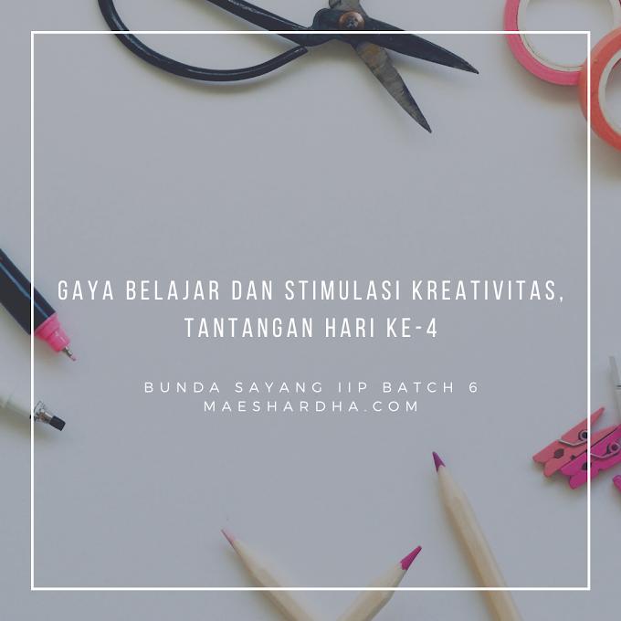 Gaya Belajar dan Stimulasi Kreativitas, Tantangan Hari Ke-4