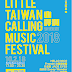 [Upcoming Event] Little Taiwan Calling Music Festival呼叫音樂節簡介 @ 10 February 2018